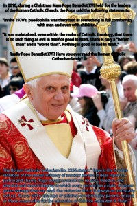 "n his traditional Christmas address yesterday to cardinals and officials working in Rome, Pope Benedict XVI also claimed that child pornography was increasingly considered ""normal"" by society. ""In the 1970s, paedophilia was theorised as something fully in conformity with man and even with children,"" the Pope said. ""It was maintained — even within the realm of Catholic theology — that there is no such thing as evil in itself or good in itself. There is only a 'better than' and a 'worse than'. Nothing is good or bad in itself."""