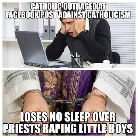 Catholic outrage at Facebook posts against Catholics. Loses no sleep over priests raping little boys.